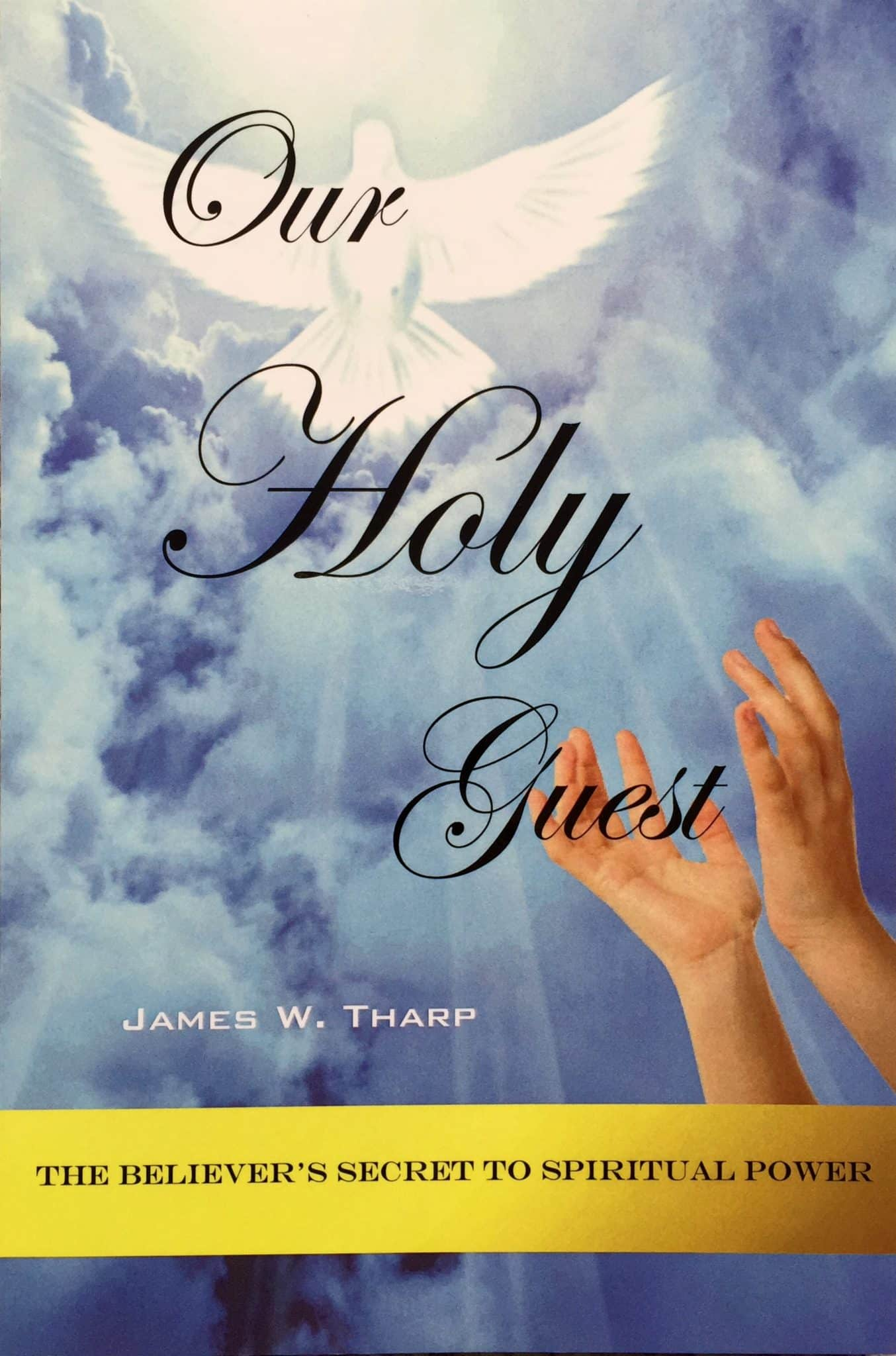 Our Holy Guest book by Rev. James W. Tharp